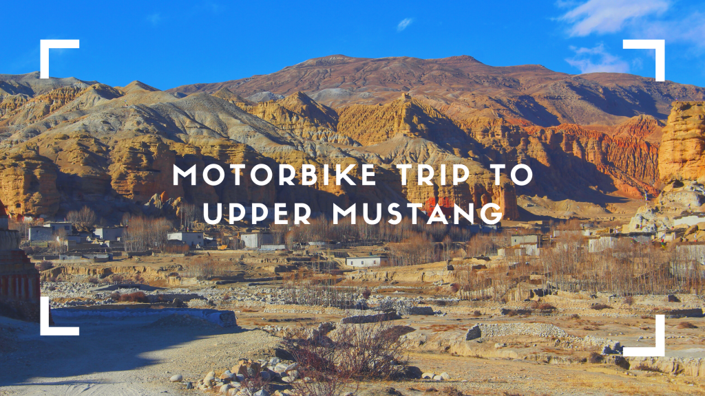 Motorbike trip to upper mustang.