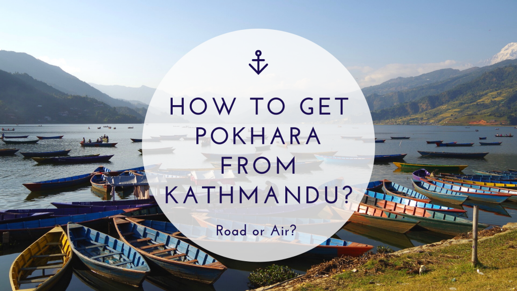 HOW TO GET TO POKHARA FROM KATHMANDU?